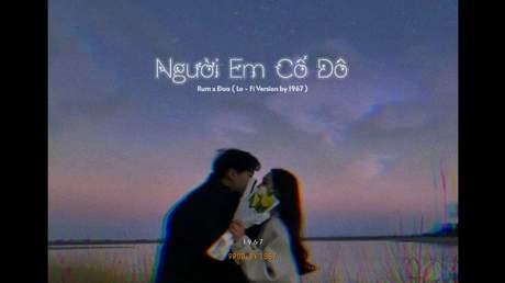 Rum ft. Đaa, Dino - Người Em Cố Đô (Lofi verion by 1 9 6 7)