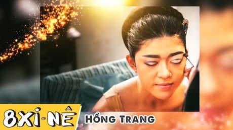 8 xi-nê - Hồng Trang