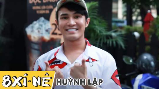8 xi-nê - Huỳnh Lập