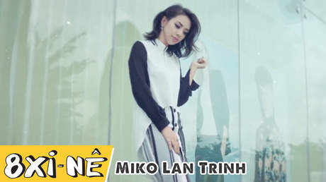 8 xi-nê - Miko Lan Trinh