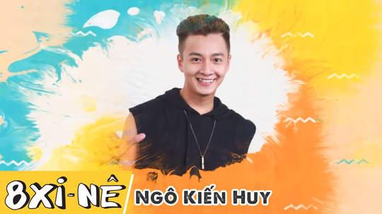 8 xi-nê - Ngô Kiến Huy