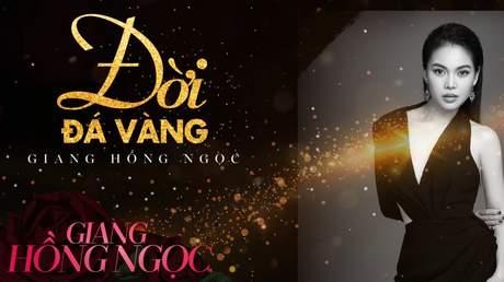 Giang Hồng Ngọc - Lyrics video: Đời đá vàng