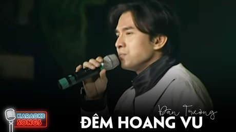 Karaoke songs: Đêm hoang vu - Đan Trường