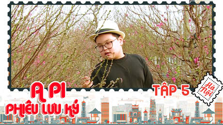 A Pi phiêu lưu ký: Hà Nội 36 phố phường - Tập 5