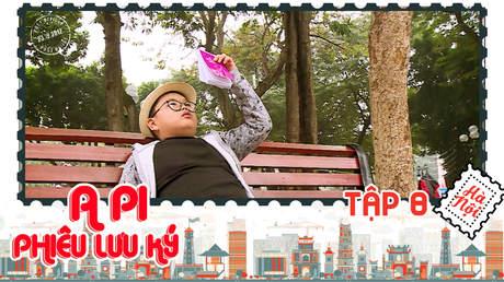 A Pi phiêu lưu ký: Hà Nội 36 phố phường - Tập 8