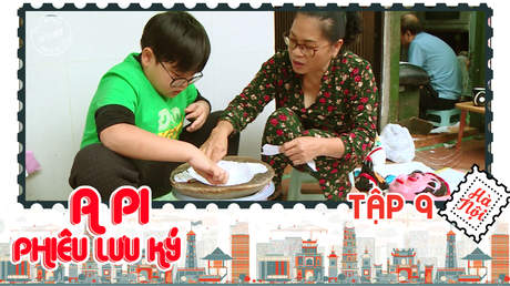 A Pi phiêu lưu ký: Hà Nội 36 phố phường - Tập 9