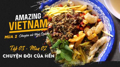 Amazing Vietnam Mùa 2 - Tập 3: Chuyện đời của hến
