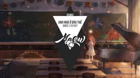 Amee x B Ray - Anh Nhà Ở Đâu Thế (Masew Remix)