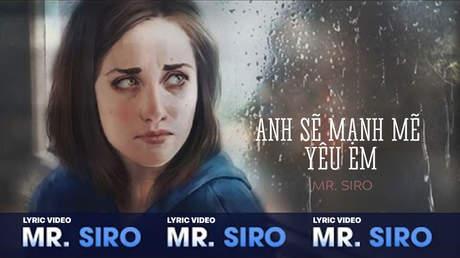 Anh sẽ mạnh mẽ yêu em - Mr. Siro [Lyric video]