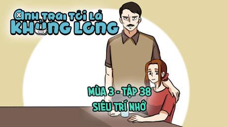 Anh Trai Tôi Là Khủng Long S3 - Tập 38: Siêu trí nhớ