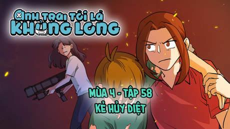 Anh Trai Tôi Là Khủng Long S4 - Tập 58: Kẻ hủy diệt