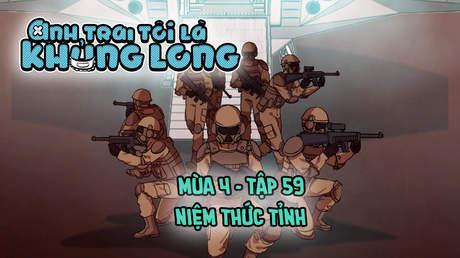 Anh Trai Tôi Là Khủng Long S4 - Tập 59: Niệm thức tỉnh