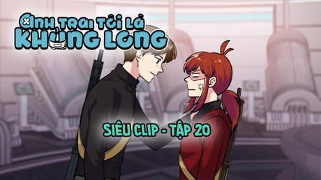 Anh Trai Tôi Là Khủng Long - Siêu clip 20
