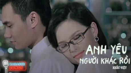 Khắc Việt - Karaoke: Anh yêu người khác rồi