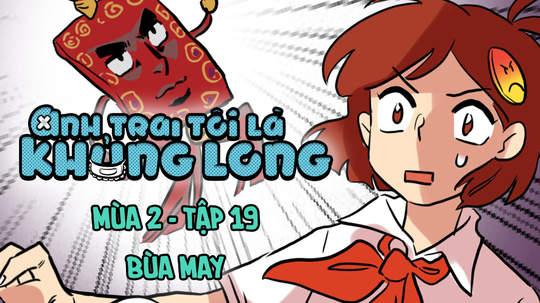 Anh Trai Tôi Là Khủng Long S2  - Tập 19: Bùa may
