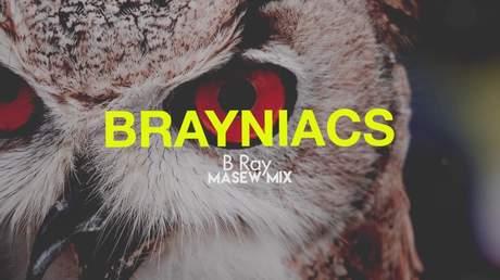 B Ray - Brayniacs (Masew Mix)