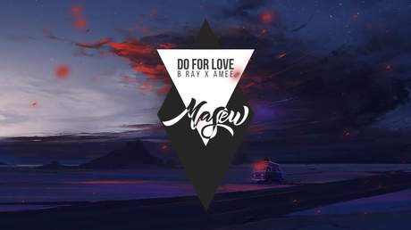 B Ray x Amee - Do For Love (Masew Remix)