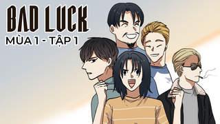 Bad Luck S1 - Tập 1: Sinh nhật tuổi 17