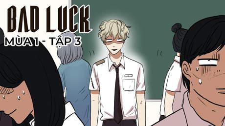 Bad Luck S1 - Tập 3: Tùng rách