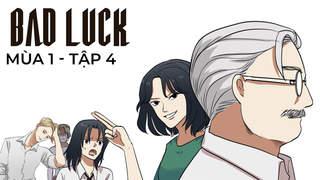 Bad Luck S1 - Tập 4: Thầy hiệu trưởng