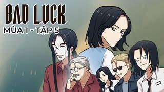 Bad Luck S1 - Tập 5: Người giải lời nguyền