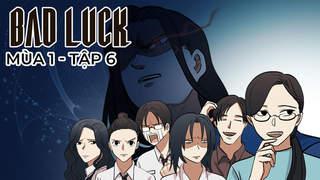 Bad Luck S1 - Tập 6: Linh âm binh