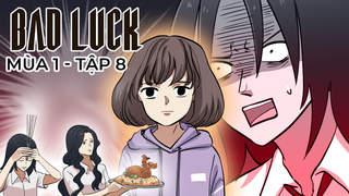 Bad Luck S1 - Tập 8: Hy Khanh