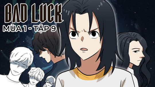 Bad Luck S1 - Tập 9: Chị MC