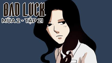 Bad Luck S2 - Tập 21: Thuật thôi miên