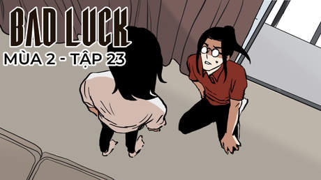Bad Luck S2 - Tập 23: Trí thông minh của An