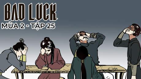 Bad Luck S2 - Tập 25: Bản chất của An