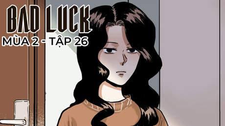 Bad Luck S2 - Tập 26: Chủ gia tộc đầu tiên