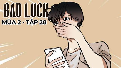 Bad Luck S2 - Tập 28: Một đêm khó ngủ