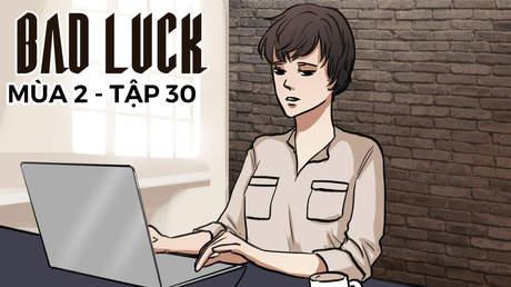 Bad Luck S2 - Tập 30: Đi tìm con An