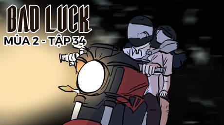 Bad Luck S2 - Tập 34: Trí khôn của An đây