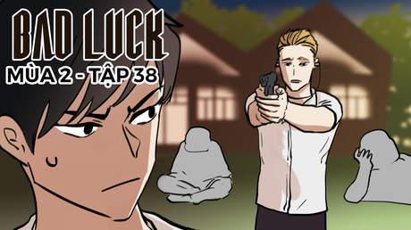 Bad Luck S2 - Tập 38: Năng lực của bác sỹ