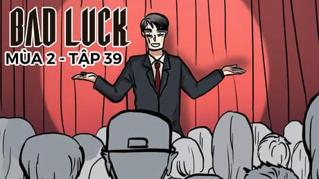 Bad Luck S2 - Tập 39: Quá khứ của Hoàng