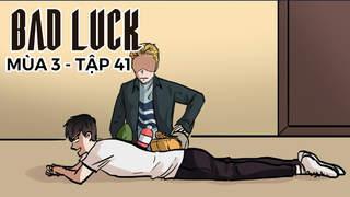 Bad Luck S3 - Tập 41: Thính của dân đa cấp