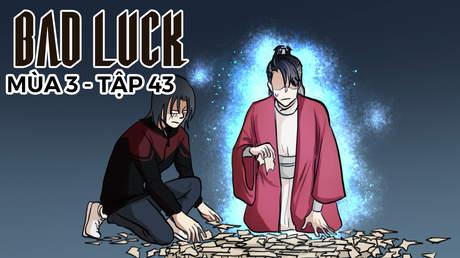 Bad Luck S3 - Tập 43: Thiên tài nguyền rủa