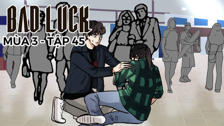 Bad Luck S3 - Tập 45: Mẹ Vy trở về