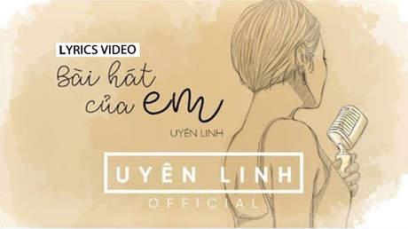 Bài hát của em - Uyên Linh [Lyrics Video]