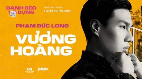 Bánh Bèo Hữu Dụng - Teaser nhân vật Vương Hoàng