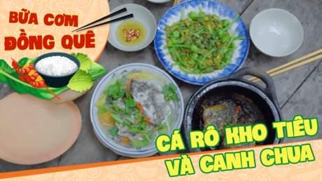 Bữa Cơm Đồng Quê - Cá rô kho tiêu và canh chua