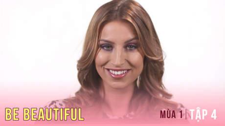 Be Beautiful Mùa 1 - Tập 4