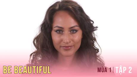Be Beautiful Mùa 1 - Tập 2