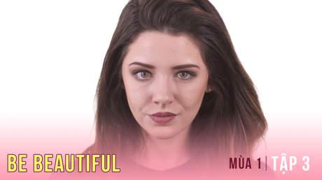 Be Beautiful Mùa 1 - Tập 3