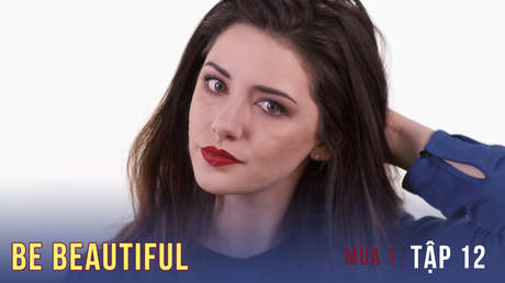Be Beautiful Mùa 1 - Tập 12