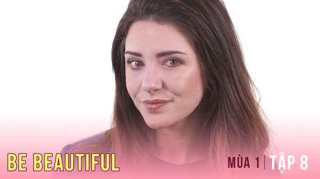 Be Beautiful Mùa 1 - Tập 8