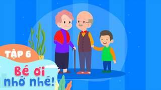 Bé Ơi Nhớ Nhé S2 - Tập 6: Học cách ứng xử với các thành viên trong gia đình