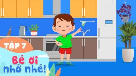Bé Ơi Nhớ Nhé S2 - Tập 7: Học cách tiết kiệm nước